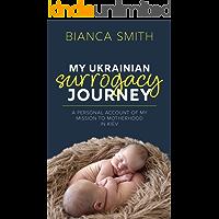 My Ukrainian Surrogacy Journey: A Personal Account of my Mission to Motherhood in Kiev