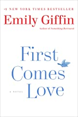 First Comes Love: A Novel Kindle Edition