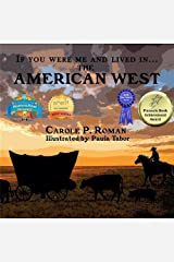 If You Were Me and Lived in... the American West: An Introduction to Civilizations Throughout Time Kindle Edition