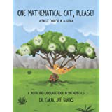 One Mathematical Cat, Please! A First Course in Algebra (A Truth and Language Book in Mathematics)