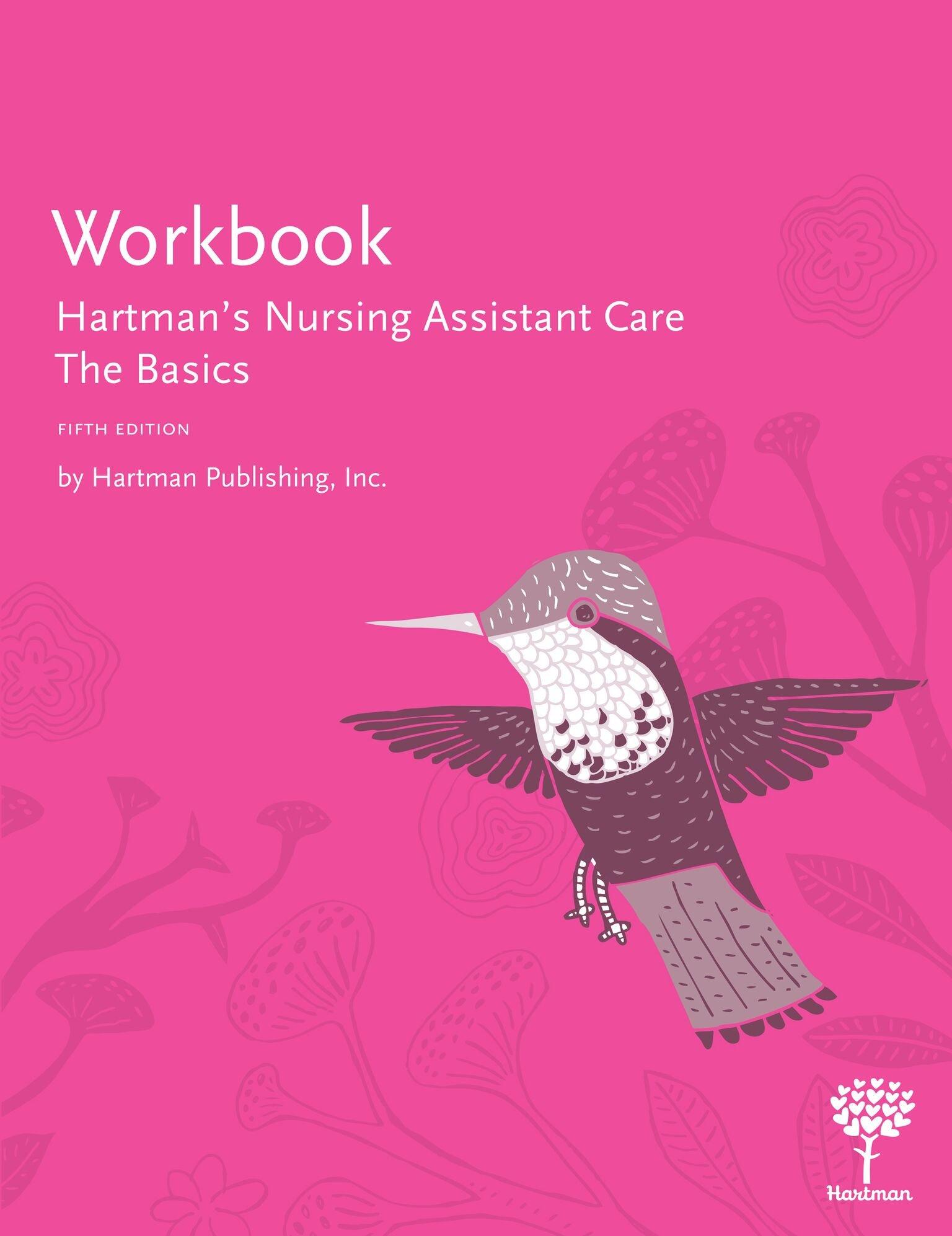 Workbook For Hartman S Nursing Assistant Care The Basics 5th Edition Hartman Publishing Inc 9781604251012 Amazon Com Books