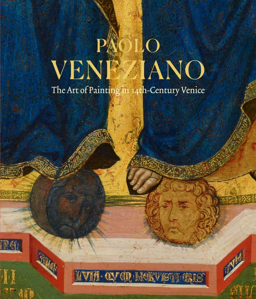 Paolo Veneziano The Art Of Painting In 14th Century Venice Witty John Llewellyn Laura 9781911300953 Books