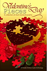 Valentine's Day Pieces: A Mobile Writer's Guild Anthology Kindle Edition