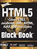 HTML 5 Black Book: Covers CSS3, Javasvript, XML, XHTML, AJAX, PHP and jQuery