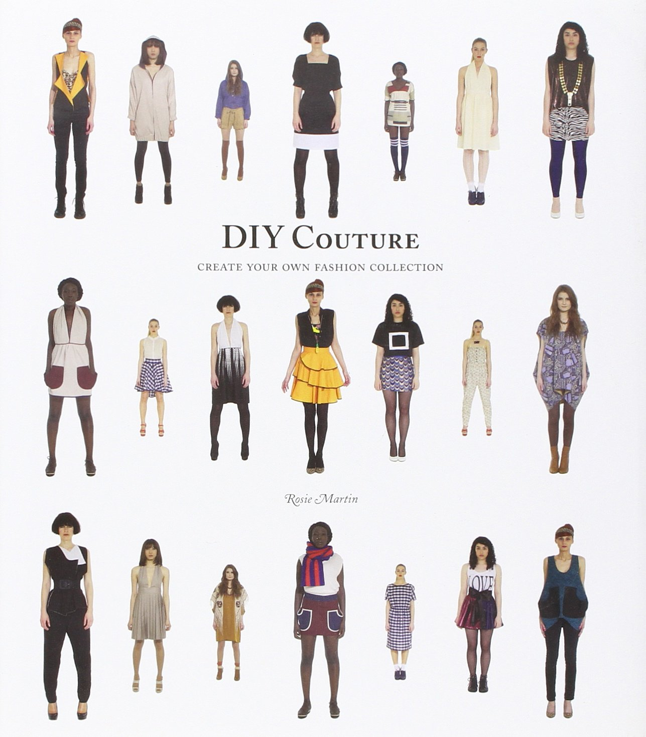 Diy Couture Create Your Own Fashion Collection Martin Rosie 8601200840469 Amazon Com Books