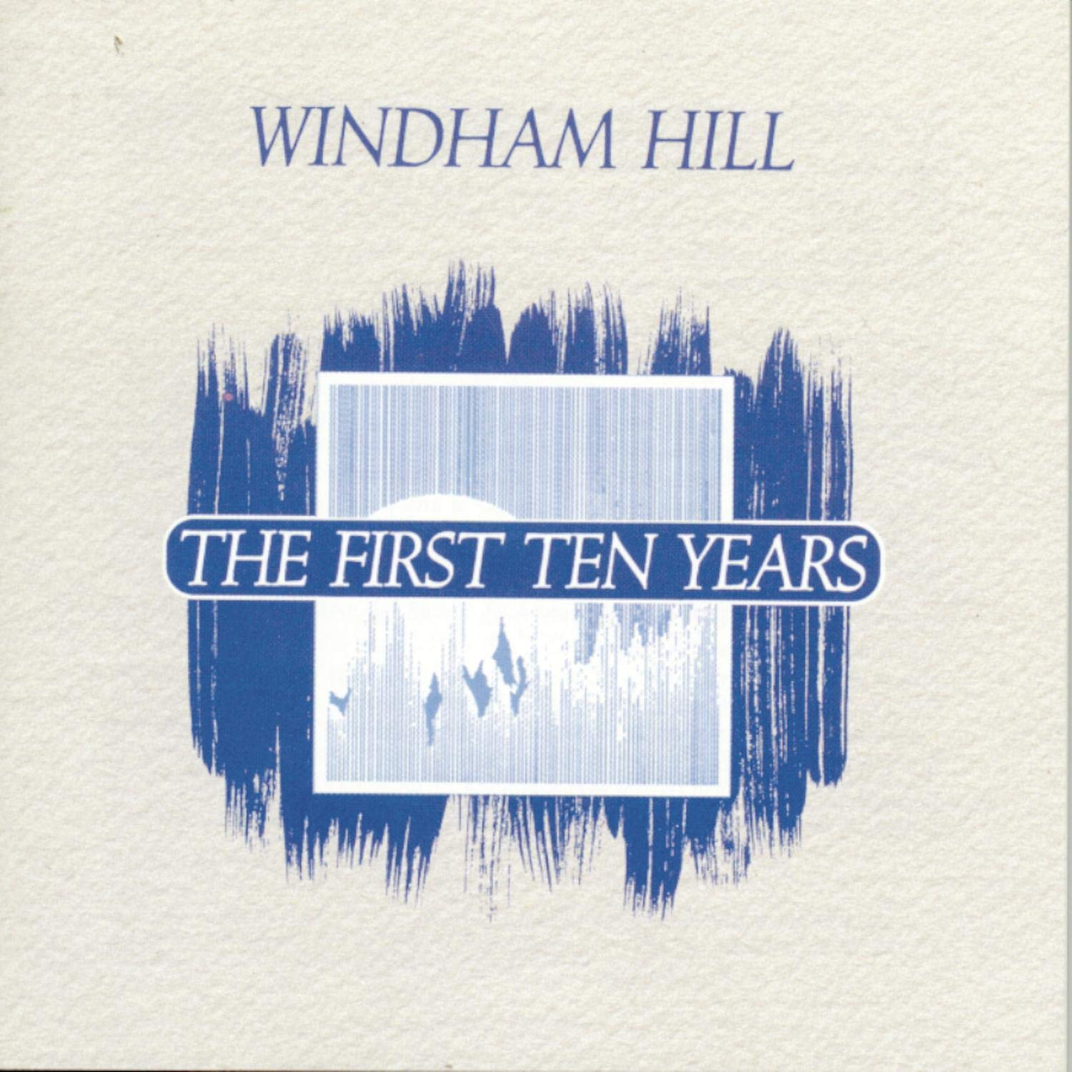 Windham Hill: The First Ten Years by Windham Hill Records