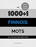 Finnois: Les 1000+1 Mots que vous devez absolument savoir (French Edition)
