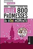 LILLE 800 PROMESSES DE BONS MOMENTS