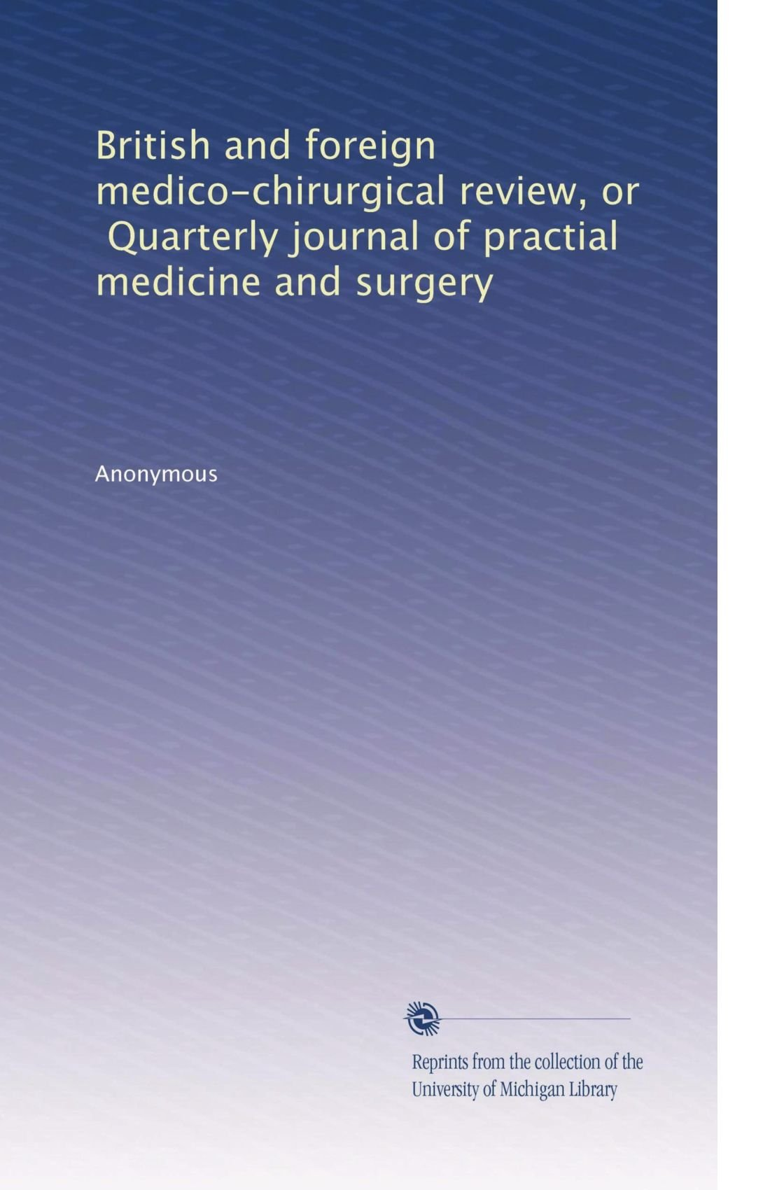 Download British and foreign medico-chirurgical review, or, Quarterly journal of practial medicine and surgery (Volume 46) pdf epub