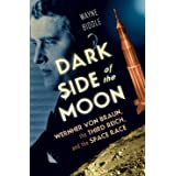 Dark Side of the Moon: Wernher von Braun, the Third Reich, and the Space Race (English Edition)