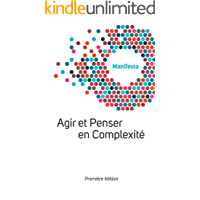 Manifesto Welcome Complexity: Agir et Penser en Complexité (French Edition)
