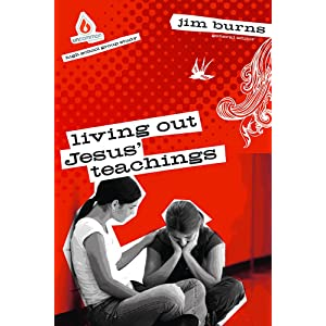 living out jesus teachings high school group study uncommon