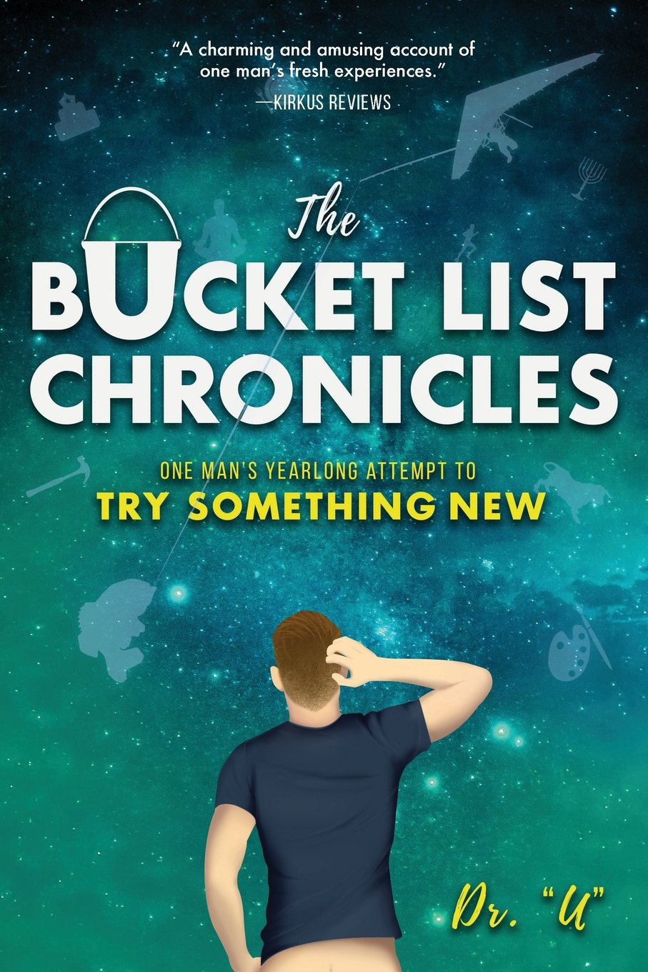 The Bucket List Chronicles: One Man's Yearlong Attempt To Try Something  New: Rob Uniszkiewicz: 9781633932777: Amazon: Books