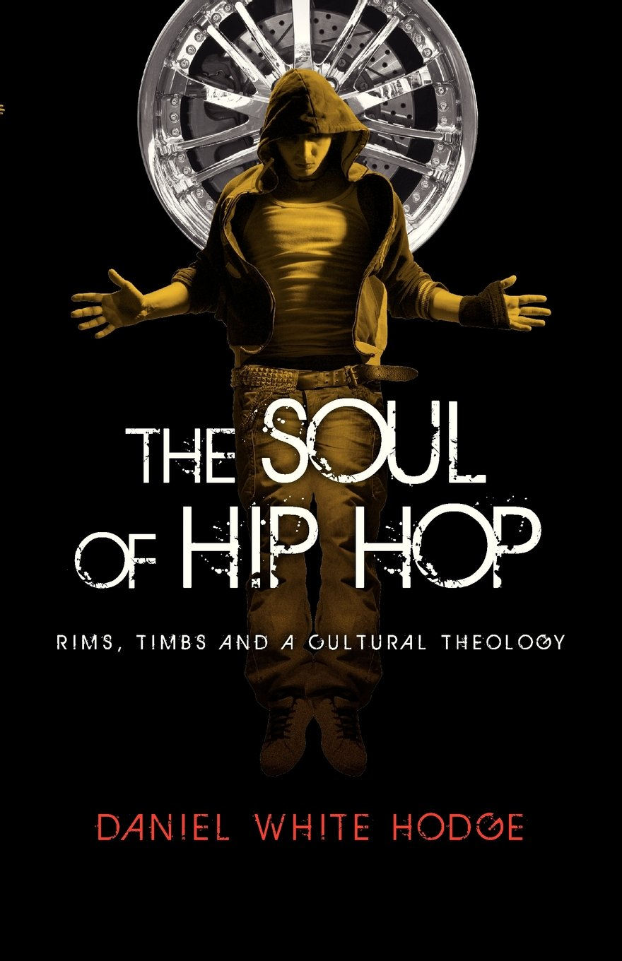 Download The Soul of Hip Hop: Rims, Timbs and a Cultural Theology PDF