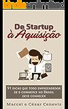 De Startup à Aquisição: 91 dicas que todo empreendedor de e-commerce no Brasil deve conhecer
