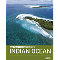 The Stormrider Surf Guide Indian Ocean: Surfing in The Maldives, Sri Lanka, Madagascar, Mauritius, Reunion, Seychelles, Comoros, Yeman, Oman, Iran, Pakistan, ... Surfing Guides) (English Edition)