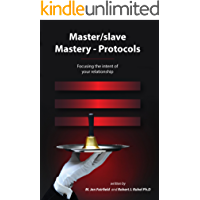 Master/slave Mastery -- Protocols: Focusing the intent of your relationship