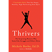 Thrivers: The Surprising Reasons Why Some Kids Struggle and Others Shine