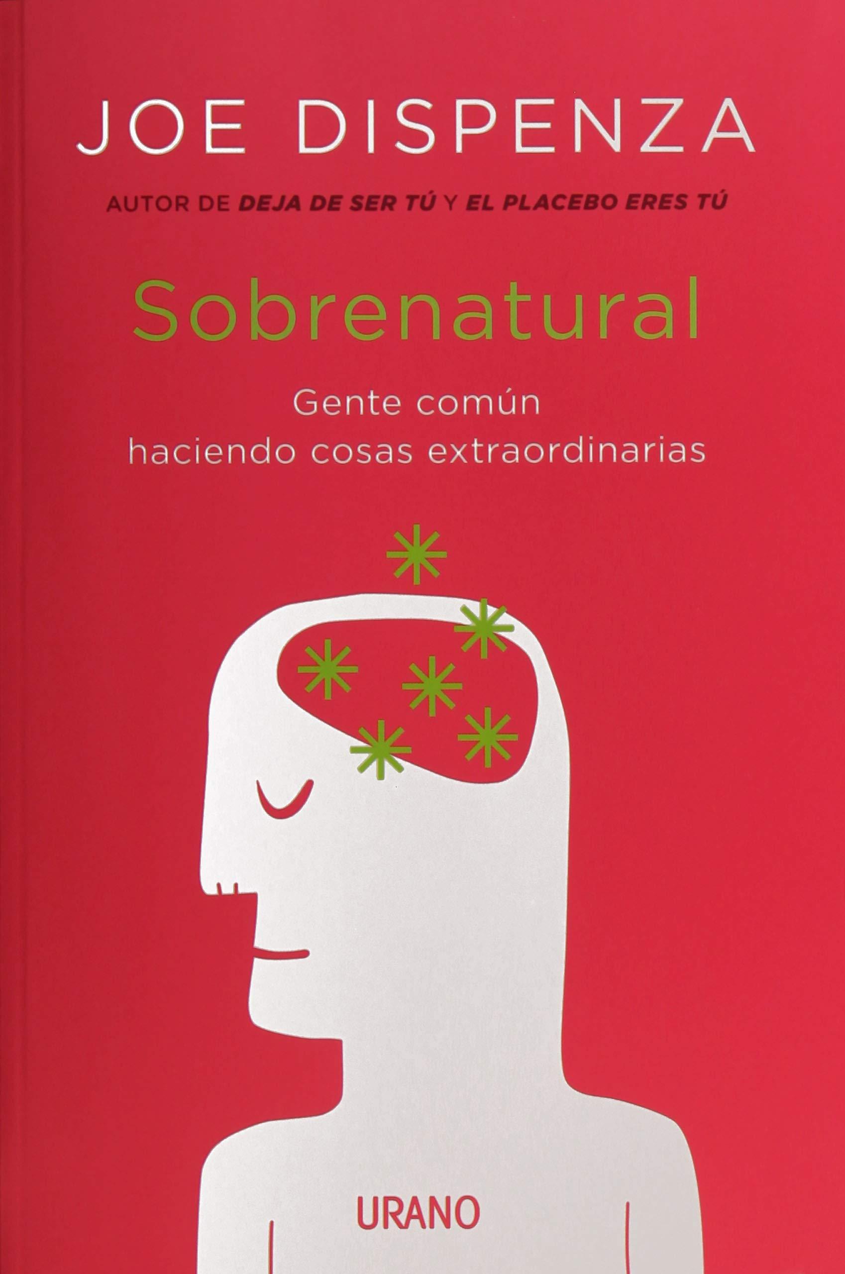 Sobrenatural: Dispenza, Joe: 9786077481676: Amazon.com: Books