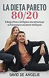 La Dieta Pareto 80/20: Il Magico Potere del Digiuno intermittente per un fisico magro e una mente intelligente