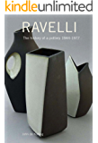 Ravelli: The history of a pottery  1944 - 1977 (English Edition)