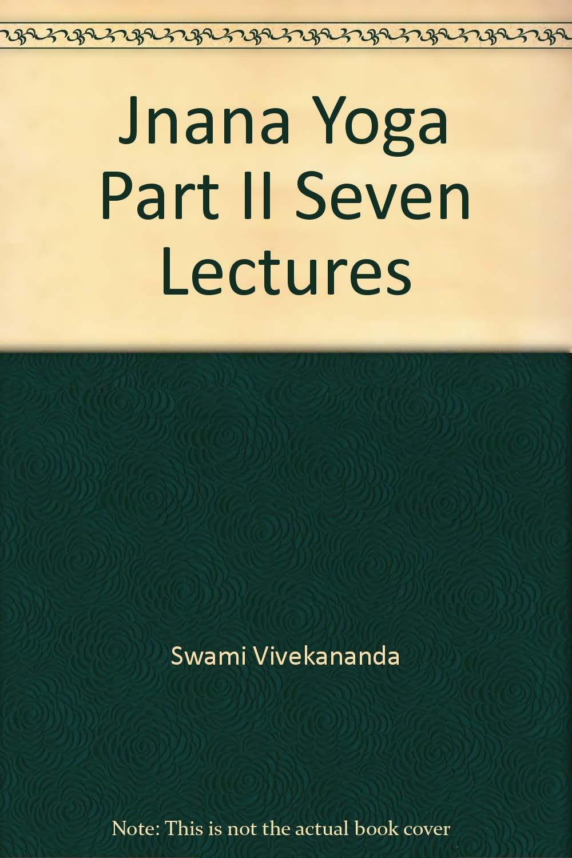 Jnana Yoga Part II Seven Lectures: Swami Vivekananda: Amazon ...