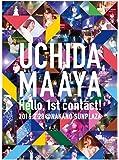 UCHIDA MAAYA 1st LIVE「Hello, 1st contact!」 [DVD]