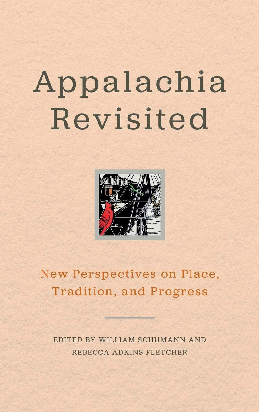 Appalachia Revisited: New Perspectives on Place, Tradition, and Progress (Place Matters New Direction Appal Stds) Text fb2 ebook