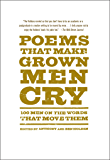 Poems That Make Grown Men Cry: 100 Men on the Words That Move Them