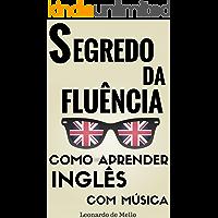 Segredo Da Fluência: Como Aprender Inglês Com Música