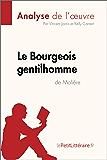 Le Bourgeois gentilhomme de Molière (Analyse de l'oeuvre): Comprendre la littérature avec lePetitLittéraire.fr (Fiche de lecture)
