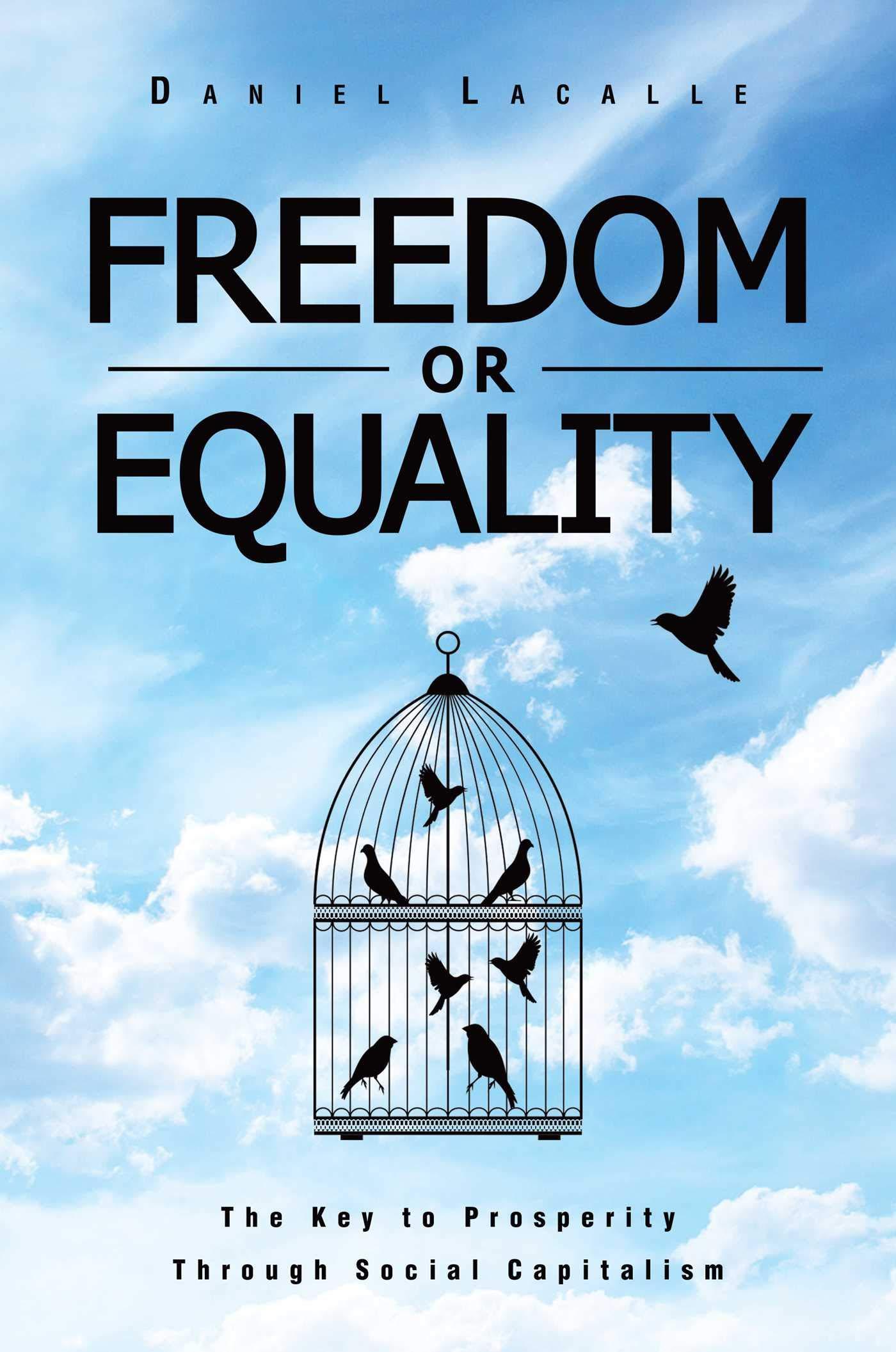Freedom or Equality: The Key to Prosperity Through Social Capitalism: Amazon.es: Lacalle, Daniel: Libros en idiomas extranjeros