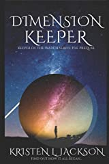 DIMENSION KEEPER: Keeper of the Watch Series: The Prequel Paperback