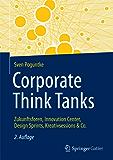 Corporate Think Tanks: Zukunftsforen, Innovation Center, Design Sprints, Kreativsessions & Co.