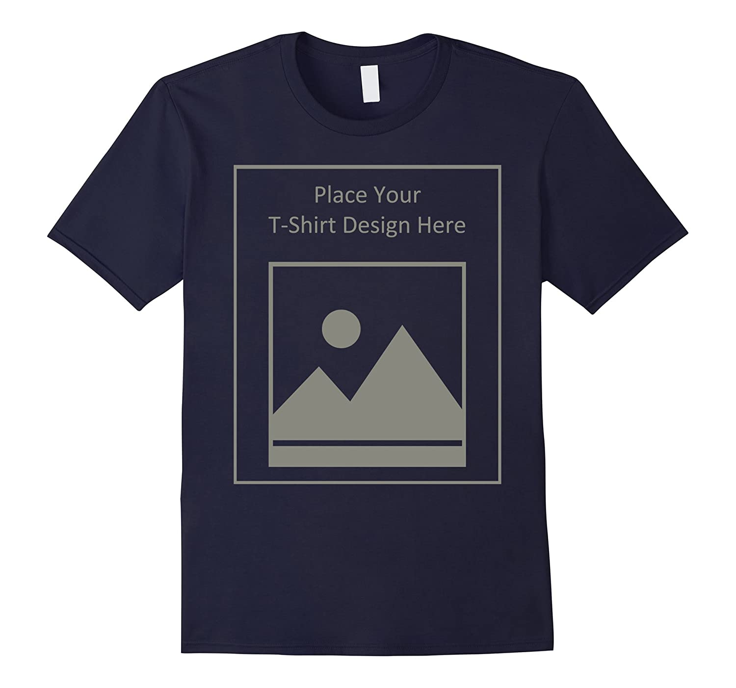 Funny Designer T-Shirt. Place Your T-Shirt Design Here.-BN