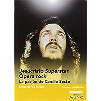 Jesucristo Superstar. Ópera Rock: La pasión de Camilo