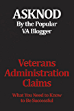 Veterans Administration Claims: What You Need to Know to Be Successful