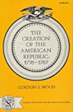 Wood: Creation of the American Republic 1776-1787