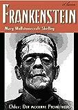 FRANKENSTEIN (oder: Der moderne Prometheus)