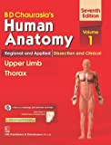 BD CHAURASIAS HUMAN ANATOMY 7ED VOL 1 REGIONAL AND APPLIED DISSECTION AND CLINICAL UPPER LIMB THORAX (PB 2017)
