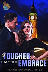 Tougher Embrace: Securities International Book 2.5 Kindle Edition