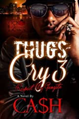 Thugs Cry 3: Respect My Gangsta Kindle Edition