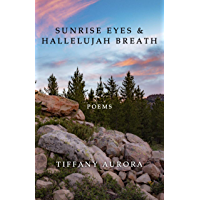 Sunrise Eyes & Hallelujah Breath: Poems