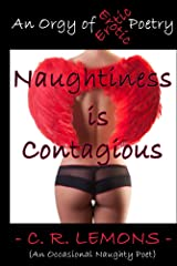 Naughtiness is Contagious, An Orgy of Erotic Poetry Kindle Edition