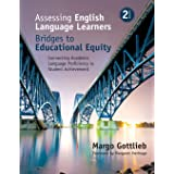 Assessing English Language Learners: Bridges to Educational Equity: Connecting Academic Language Proficiency to Student Achie