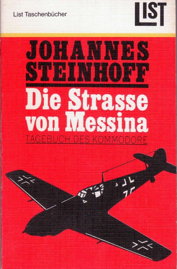 Die Strasse von Messina: Tagebuch des Kommdore Taschenbuch – 1973 Johannes Steinhoff List 3471603956