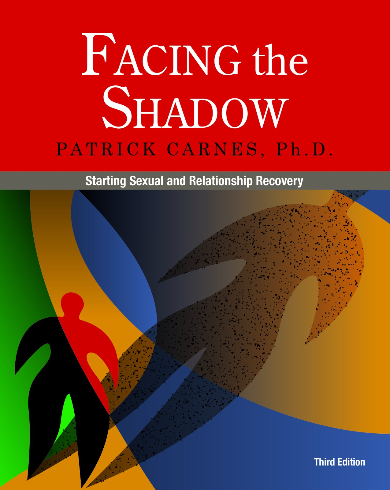Facing the Shadow [3rd Edition]: Starting Sexual and Relationship Recovery by Eurospan