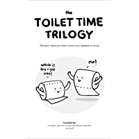 The Toilet Time Trilogy: Random Facts You Didn't Know You Needed To Know (English Edition)