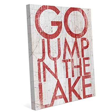 Amazoncom Go Jump In The Lake Saying Distressed Wood Textured