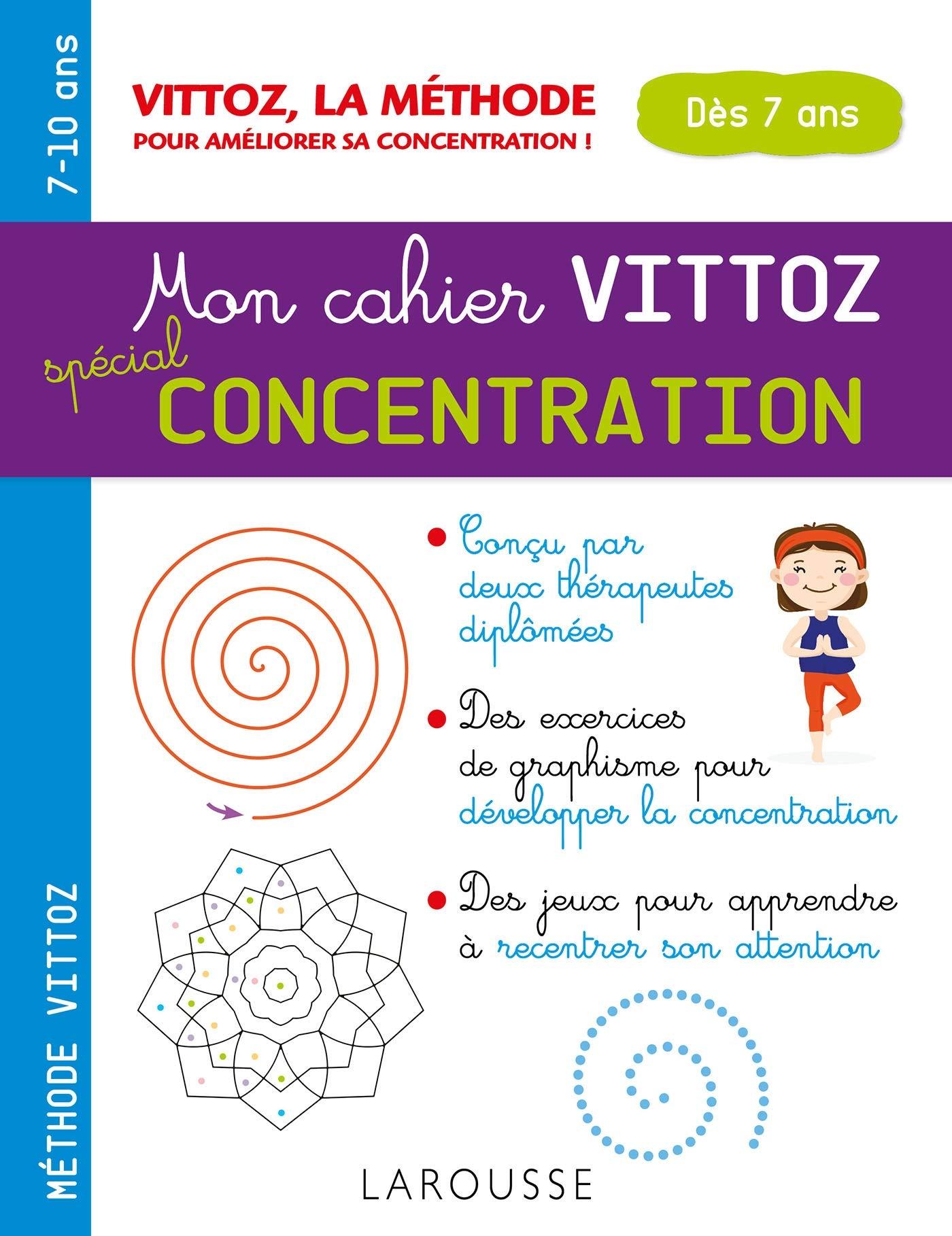 Mon cahier Vittoz, spécial concentration : des exercices pour apprendre à se concentrer (7 ans et +)